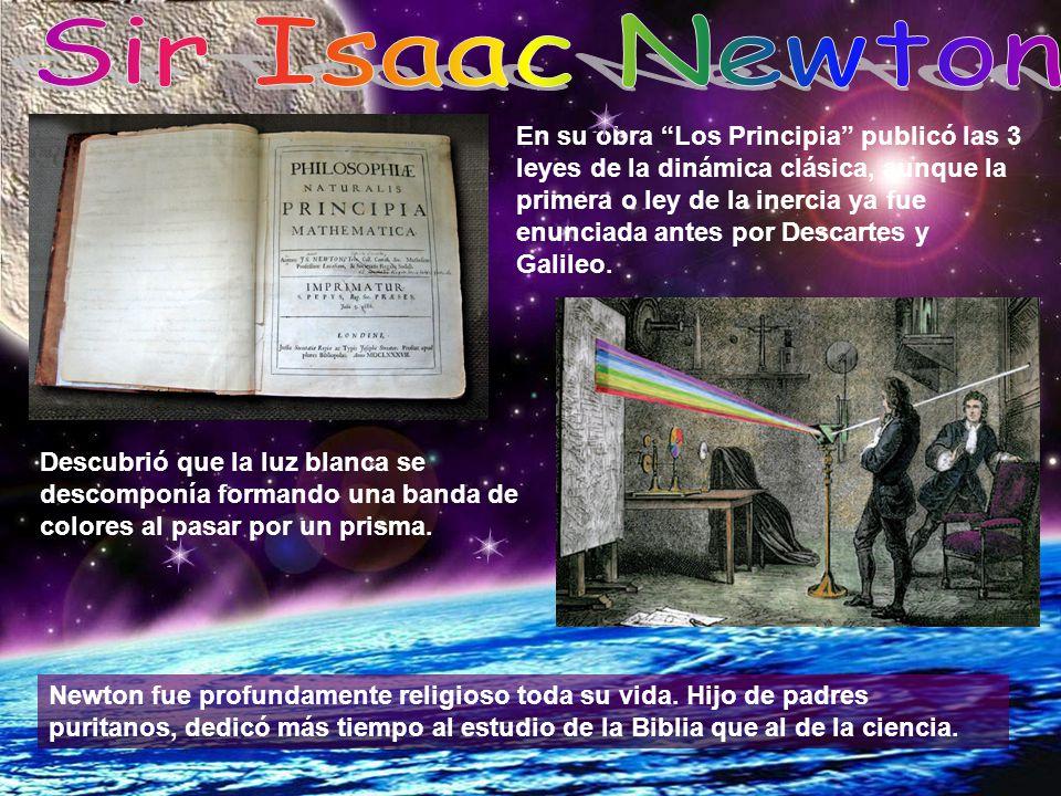 En su obra Los Principia publicó las 3 leyes de la dinámica clásica, aunque la primera o ley de la inercia ya fue enunciada antes por Descartes y Gali