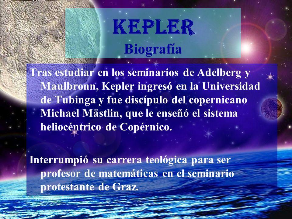 Tras estudiar en los seminarios de Adelberg y Maulbronn, Kepler ingresó en la Universidad de Tubinga y fue discípulo del copernicano Michael Mästlin,