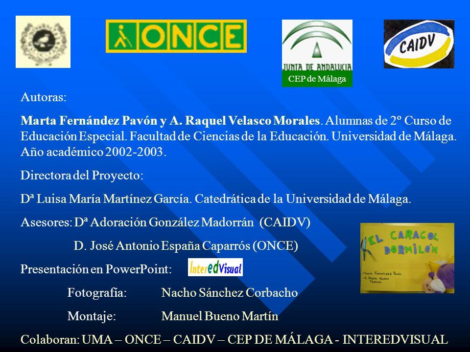 CEP de Málaga Autoras: Marta Fernández Pavón y A. Raquel Velasco Morales. Alumnas de 2º Curso de Educación Especial. Facultad de Ciencias de la Educac
