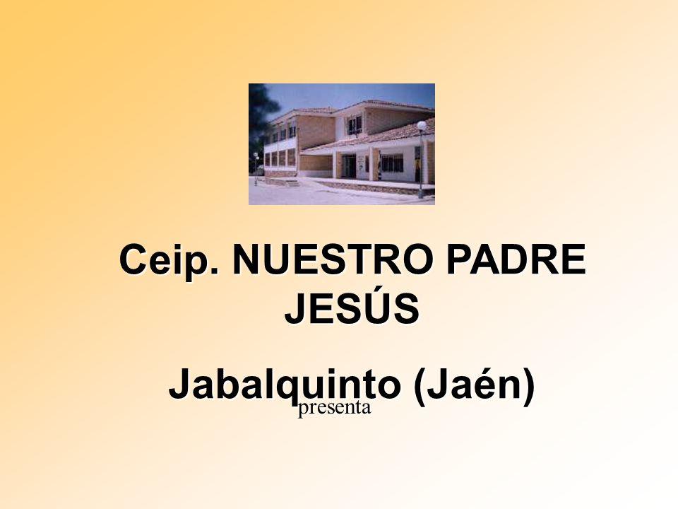 Ceip. NUESTRO PADRE JESÚS Jabalquinto (Jaén) presenta