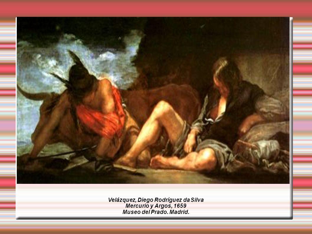 Velázquez, Diego Rodríguez da Silva Mercurio y Argos, 1659 Museo del Prado. Madrid.