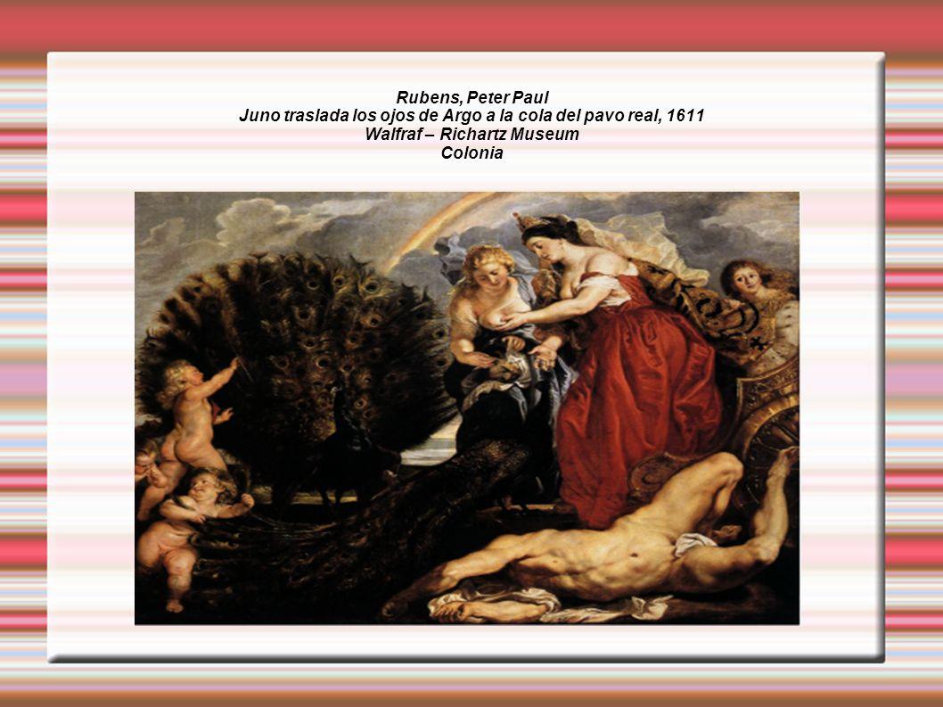 Rubens, Peter Paul Juno traslada los ojos de Argo a la cola del pavo real, 1611 Walfraf – Richartz Museum Colonia