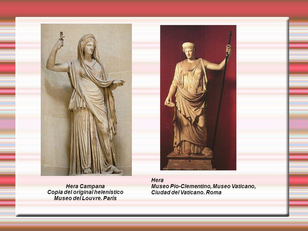 Hera Campana Copia del original helenístico Museo del Louvre. París Hera Museo Pio-Clementino, Museo Vaticano, Ciudad del Vaticano. Roma
