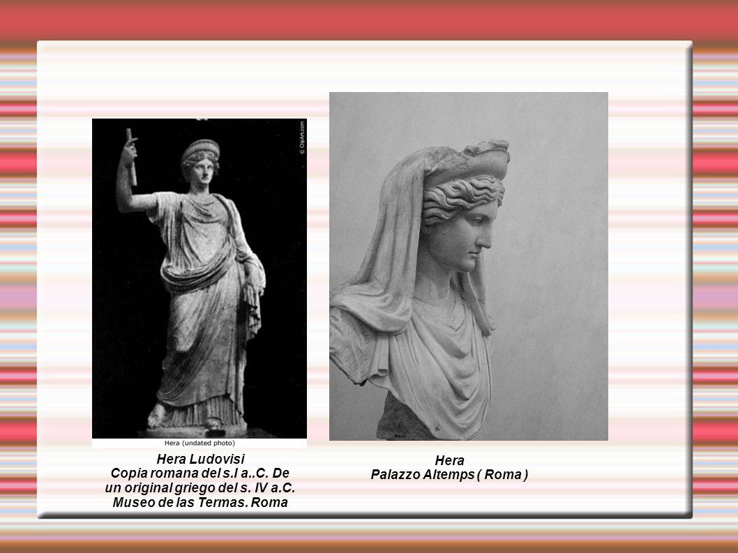 Hera Palazzo Altemps ( Roma ) Hera Ludovisi Copia romana del s.I a..C. De un original griego del s. IV a.C. Museo de las Termas. Roma