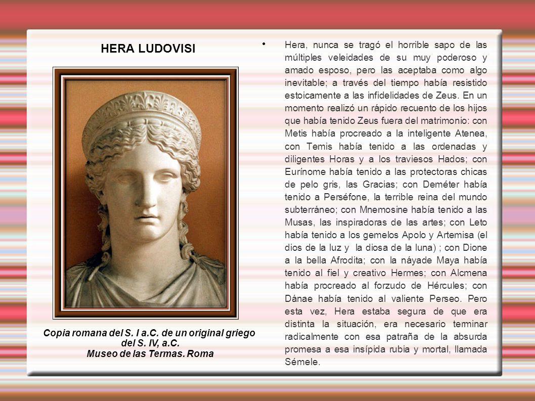 Hera, nunca se tragó el horrible sapo de las múltiples veleidades de su muy poderoso y amado esposo, pero las aceptaba como algo inevitable; a través del tiempo había resistido estoicamente a las infidelidades de Zeus.