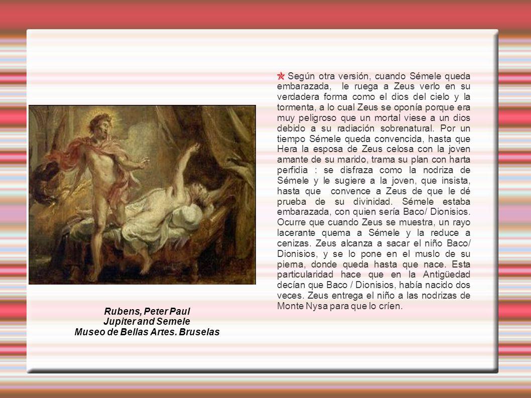 Según otra versión, cuando Sémele queda embarazada, le ruega a Zeus verlo en su verdadera forma como el dios del cielo y la tormenta, a lo cual Zeus s