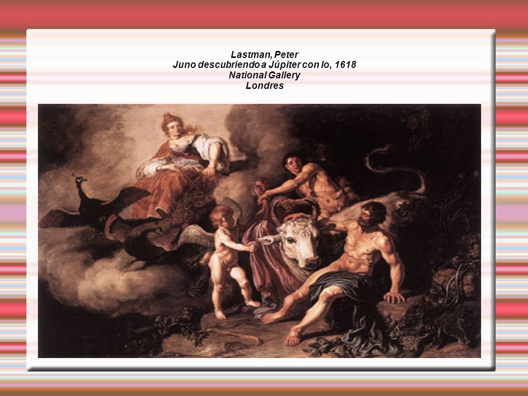 Lastman, Peter Juno descubriendo a Júpiter con Io, 1618 National Gallery Londres