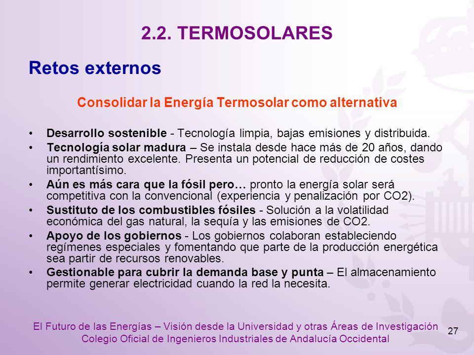 El Futuro de las Energías – Visión desde la Universidad y otras Áreas de Investigación Colegio Oficial de Ingenieros Industriales de Andalucía Occiden