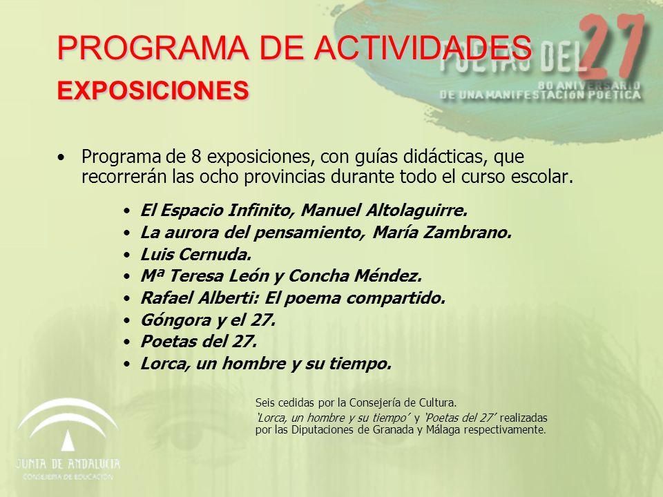 PROGRAMA DE ACTIVIDADES EXPOSICIONES Programa de 8 exposiciones, con guías didácticas, que recorrerán las ocho provincias durante todo el curso escolar.