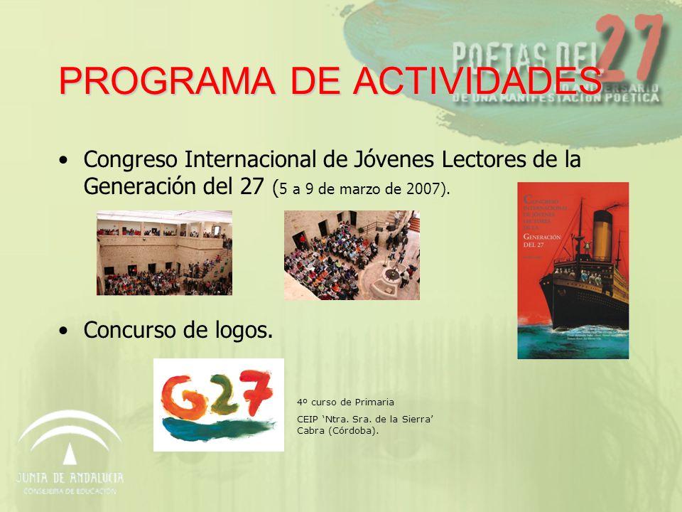 PROGRAMA DE ACTIVIDADES Congreso Internacional de Jóvenes Lectores de la Generación del 27 ( 5 a 9 de marzo de 2007).