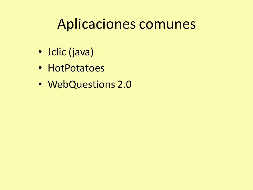 Aplicaciones comunes Jclic (java) HotPotatoes WebQuestions 2.0