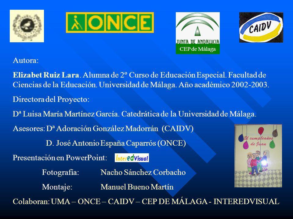 CEP de Málaga Autora: Elizabet Ruiz Lara. Alumna de 2º Curso de Educación Especial. Facultad de Ciencias de la Educación. Universidad de Málaga. Año a