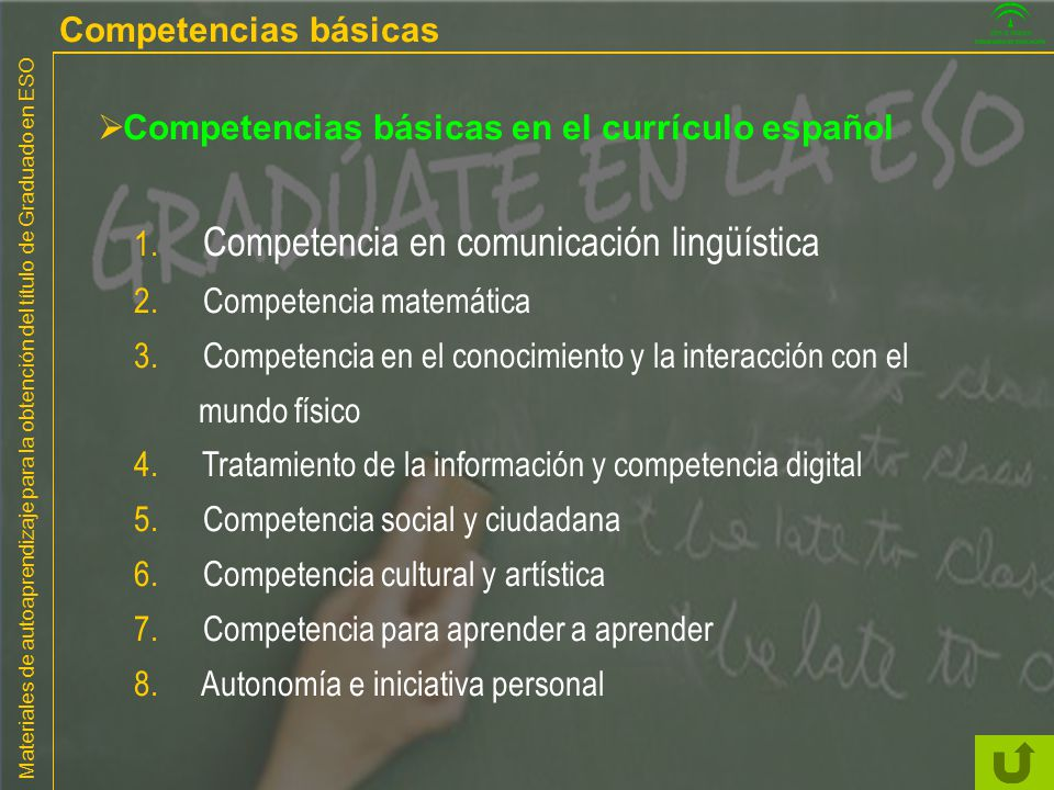 Materiales de autoaprendizaje para la obtención del título de Graduado en ESO Competencias básicas en el currículo español 1. Competencia en comunicac