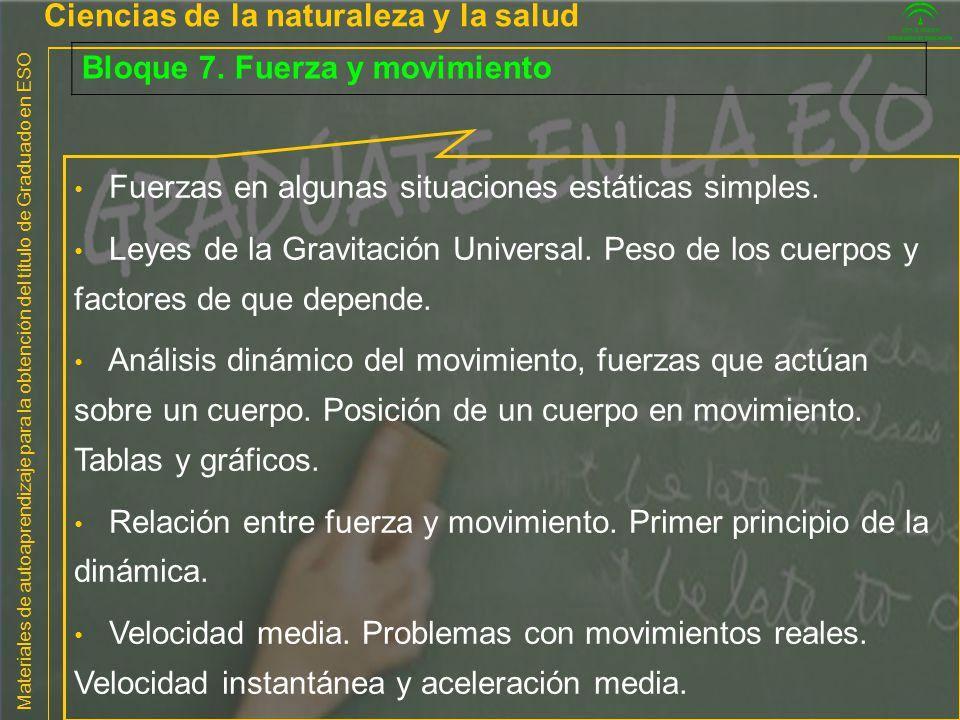 Materiales de autoaprendizaje para la obtención del título de Graduado en ESO Ciencias de la naturaleza y la salud Bloque 7. Fuerza y movimiento Fuerz