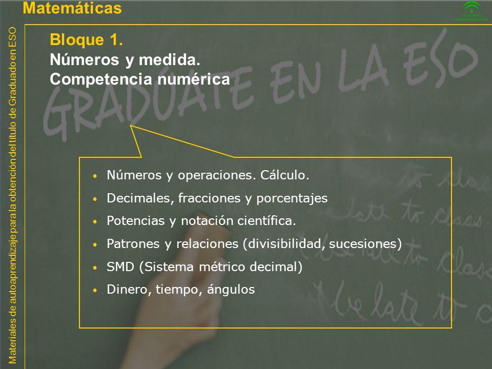 Materiales de autoaprendizaje para la obtención del título de Graduado en ESO Matemáticas Bloque 1. Números y medida. Competencia numérica Números y o
