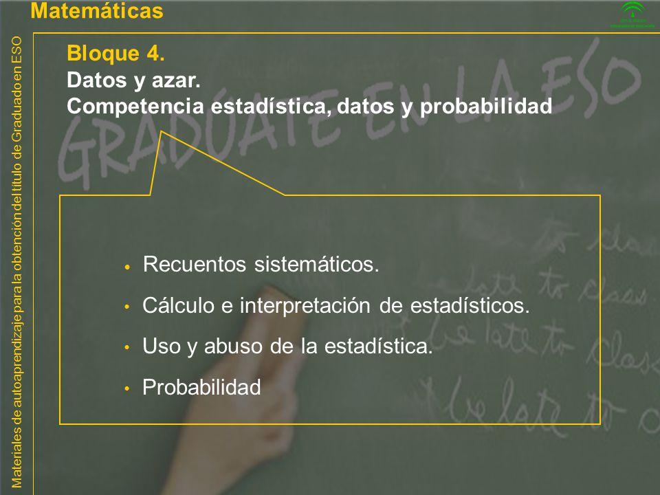 Materiales de autoaprendizaje para la obtención del título de Graduado en ESO Matemáticas Bloque 4. Datos y azar. Competencia estadística, datos y pro