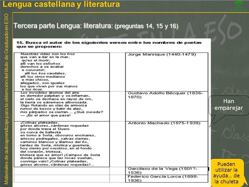 Materiales de autoaprendizaje para la obtención del título de Graduado en ESO Tercera parte Lengua: literatura: (preguntas 14, 15 y 16) Pueden utiliza