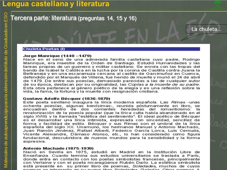 Materiales de autoaprendizaje para la obtención del título de Graduado en ESO Tercera parte: literatura (preguntas 14, 15 y 16) La chuleta… Lengua cas