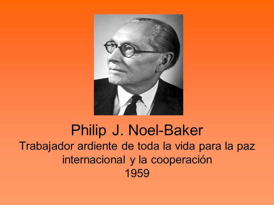 Philip J. Noel-Baker Trabajador ardiente de toda la vida para la paz internacional y la cooperación 1959
