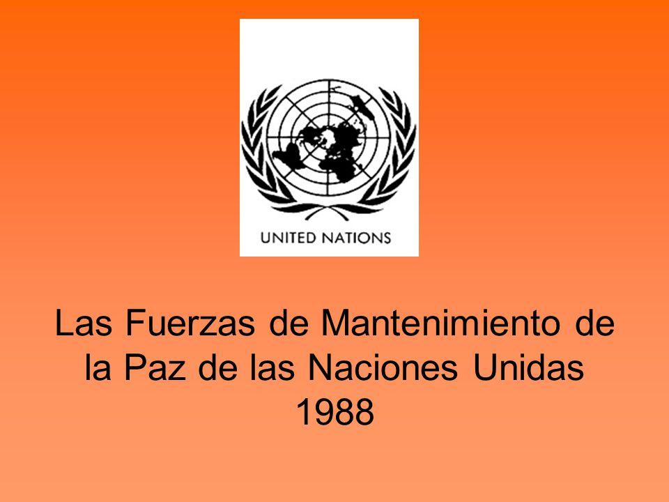 Las Fuerzas de Mantenimiento de la Paz de las Naciones Unidas 1988