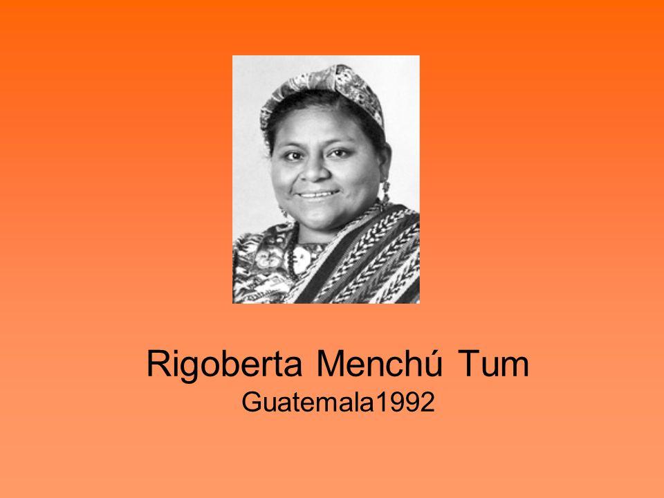 Rigoberta Menchú Tum Guatemala1992