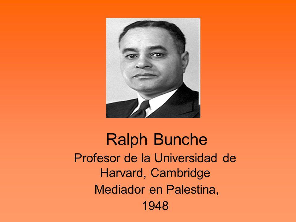 Ralph Bunche Profesor de la Universidad de Harvard, Cambridge Mediador en Palestina, 1948