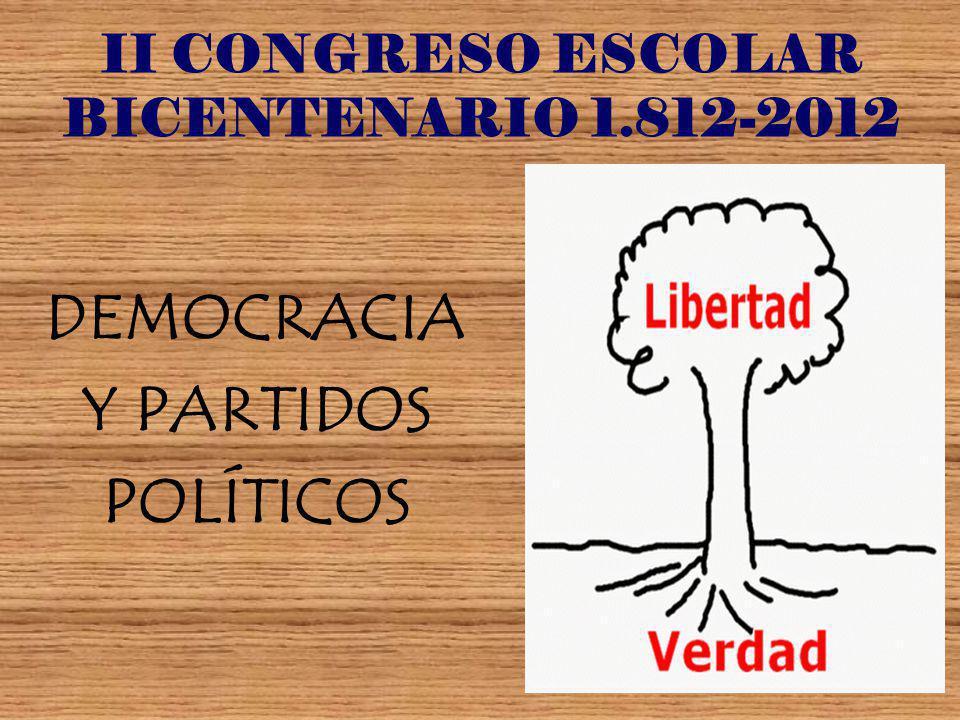 II CONGRESO ESCOLAR BICENTENARIO 1.812-2012 DEMOCRACIA Y PARTIDOS POLÍTICOS