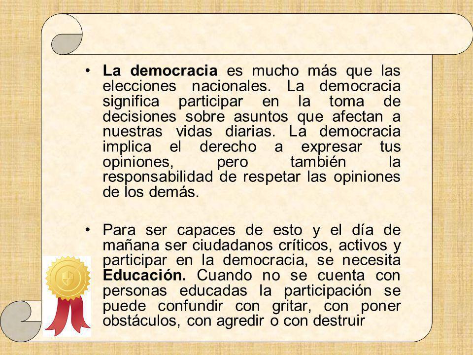 La democracia es mucho más que las elecciones nacionales. La democracia significa participar en la toma de decisiones sobre asuntos que afectan a nues