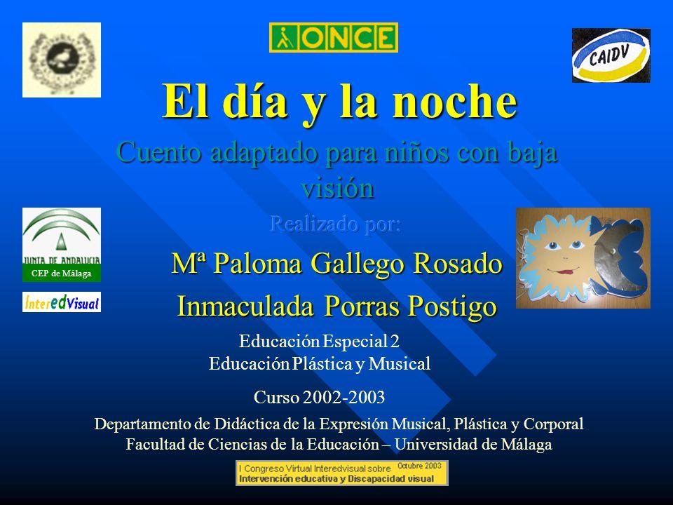 CEP de Málaga Autoras: Mª Paloma Gallego Rosado y Inmaculada Porras Postigo.