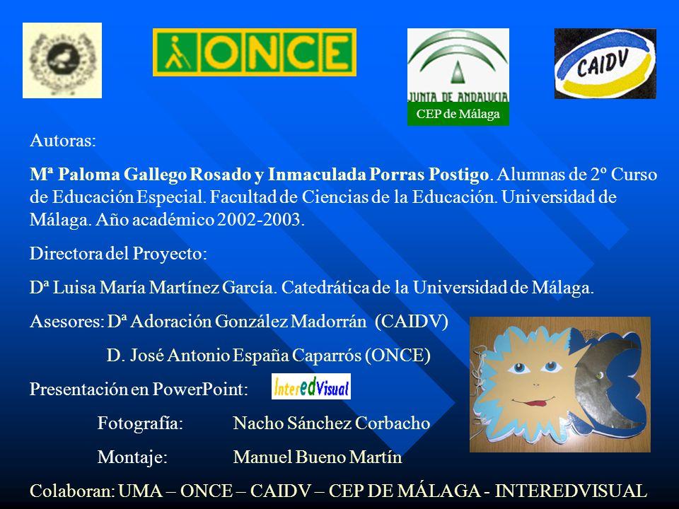 CEP de Málaga Autoras: Mª Paloma Gallego Rosado y Inmaculada Porras Postigo. Alumnas de 2º Curso de Educación Especial. Facultad de Ciencias de la Edu
