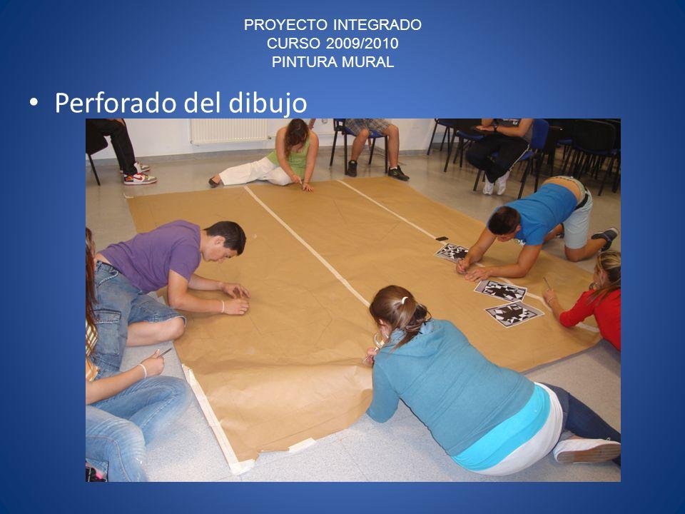 PROYECTO INTEGRADO CURSO 2009/2010 PINTURA MURAL Perforado del dibujo