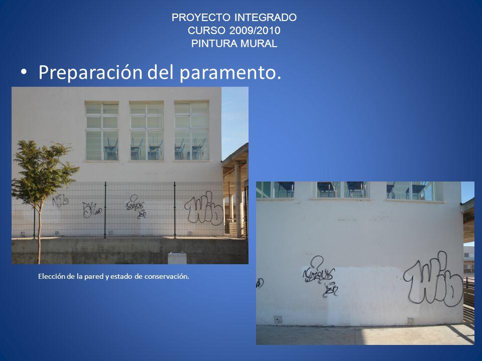 PROYECTO INTEGRADO CURSO 2009/2010 PINTURA MURAL Preparación del paramento.