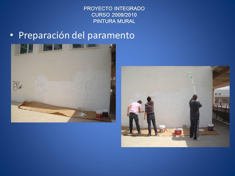 PROYECTO INTEGRADO CURSO 2009/2010 PINTURA MURAL Preparación del paramento