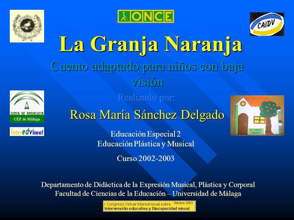 CEP de Málaga Autora: Rosa María Sánchez Delgado.Alumna de 2º Curso de Educación Especial.