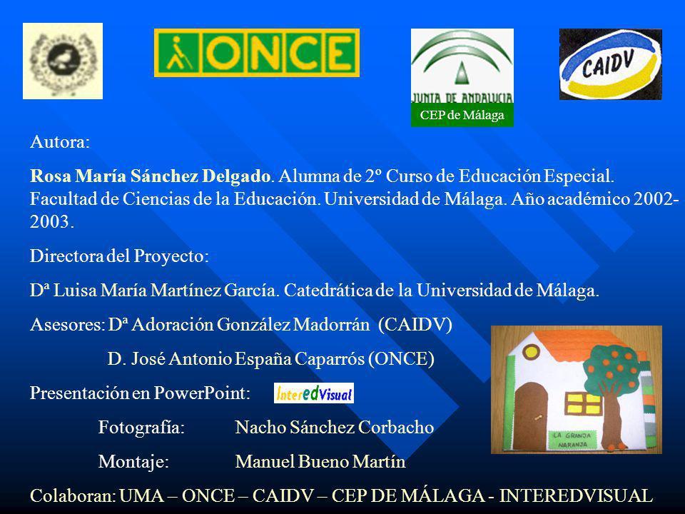 CEP de Málaga Autora: Rosa María Sánchez Delgado. Alumna de 2º Curso de Educación Especial. Facultad de Ciencias de la Educación. Universidad de Málag