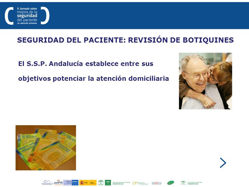 El S.S.P. Andalucía establece entre sus objetivos potenciar la atención domiciliaria