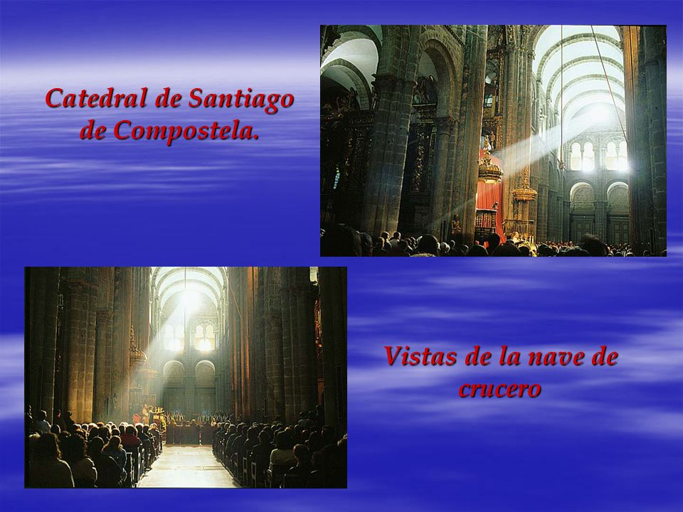 Catedral de Santiago de Compostela. Vistas de la nave de crucero