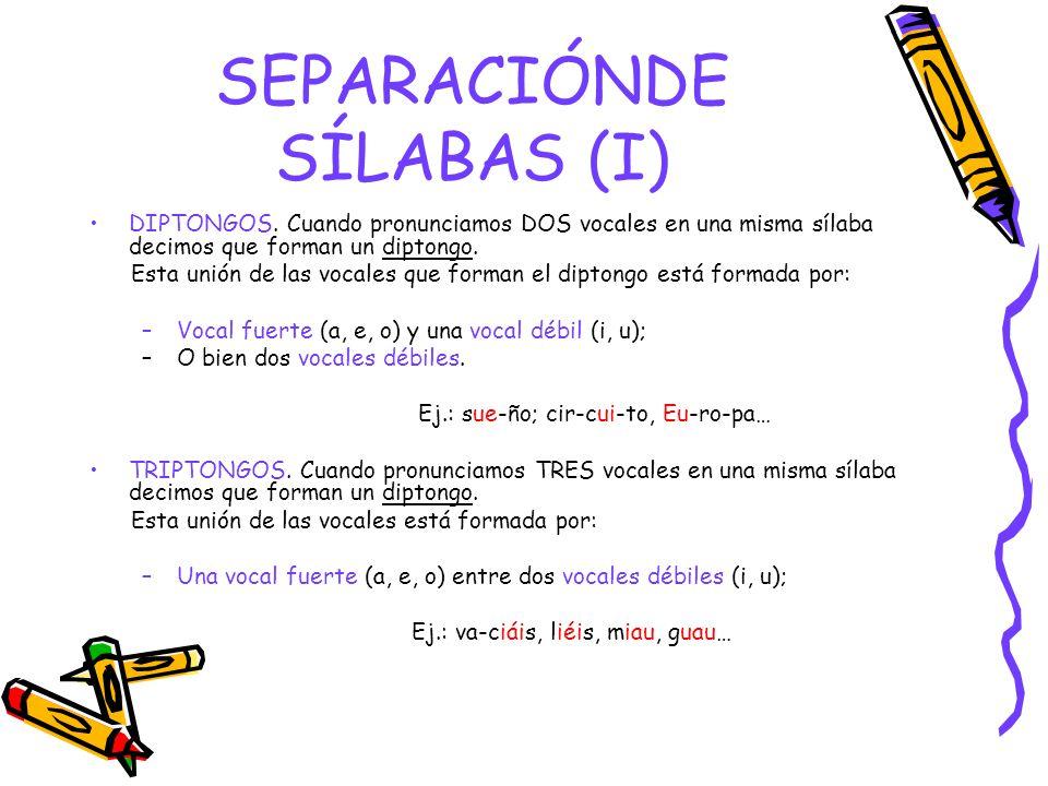 SEPARACIÓNDE SÍLABAS (I) DIPTONGOS.