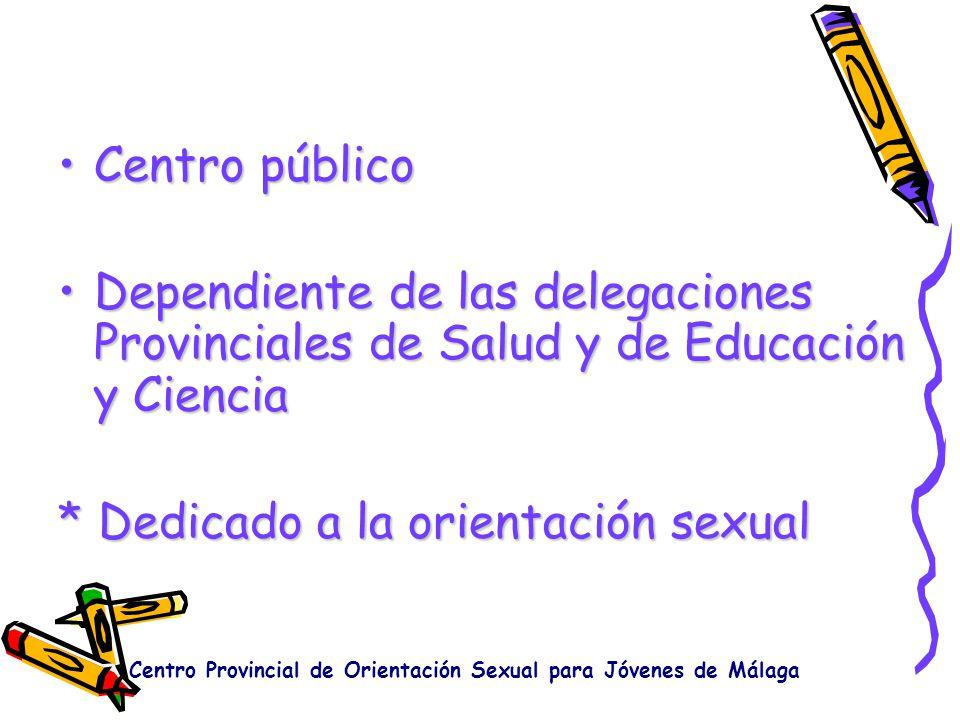 Centro públicoCentro público Dependiente de las delegaciones Provinciales de Salud y de Educación y CienciaDependiente de las delegaciones Provinciale