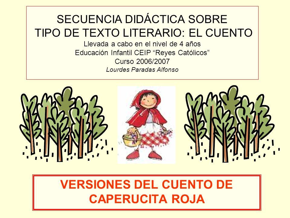 SECUENCIA DIDÁCTICA SOBRE TIPO DE TEXTO LITERARIO: EL CUENTO Llevada a cabo en el nivel de 4 años Educación Infantil CEIP Reyes Católicos Curso 2006/2