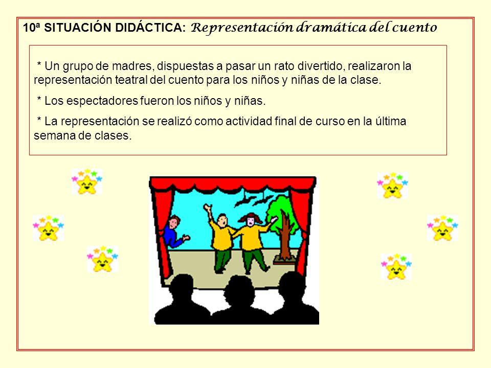 10ª SITUACIÓN DIDÁCTICA: Representación dramática del cuento * Un grupo de madres, dispuestas a pasar un rato divertido, realizaron la representación