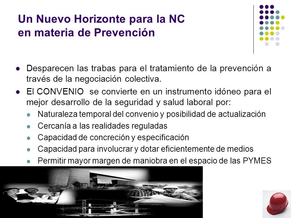 Un Nuevo Horizonte para la NC en materia de Prevención Desparecen las trabas para el tratamiento de la prevención a través de la negociación colectiva.