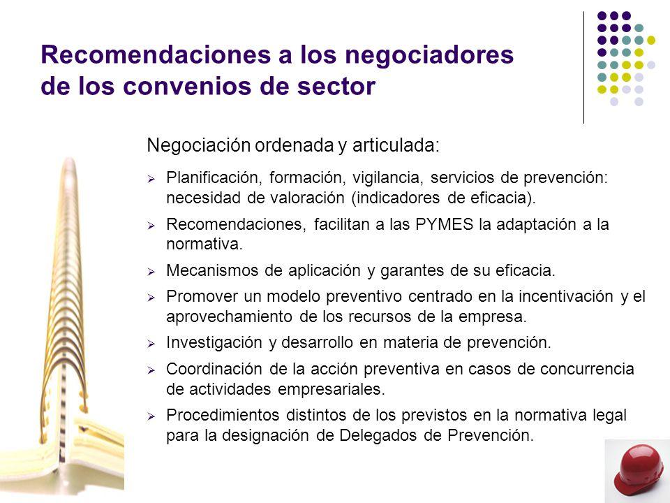 Recomendaciones a los negociadores de los convenios de sector Negociación ordenada y articulada: Planificación, formación, vigilancia, servicios de prevención: necesidad de valoración (indicadores de eficacia).