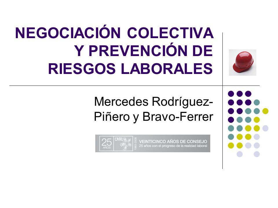 NEGOCIACIÓN COLECTIVA Y PREVENCIÓN DE RIESGOS LABORALES Mercedes Rodríguez- Piñero y Bravo-Ferrer