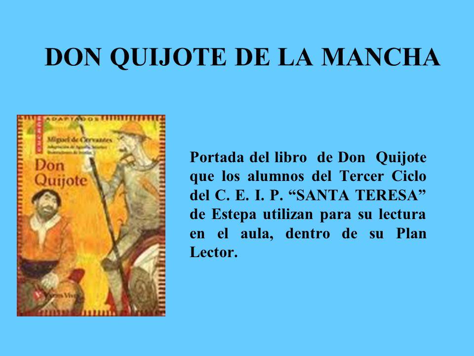 DON QUIJOTE DE LA MANCHA Portada del libro de Don Quijote que los alumnos del Tercer Ciclo del C.