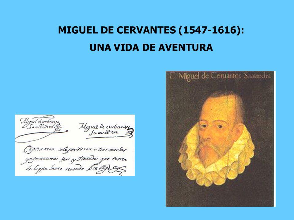 MIGUEL DE CERVANTES (1547-1616): UNA VIDA DE AVENTURA