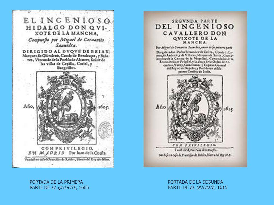 PORTADA DE LA PRIMERA PARTE DE EL QUIJOTE, 1605 PORTADA DE LA SEGUNDA PARTE DE EL QUIJOTE, 1615
