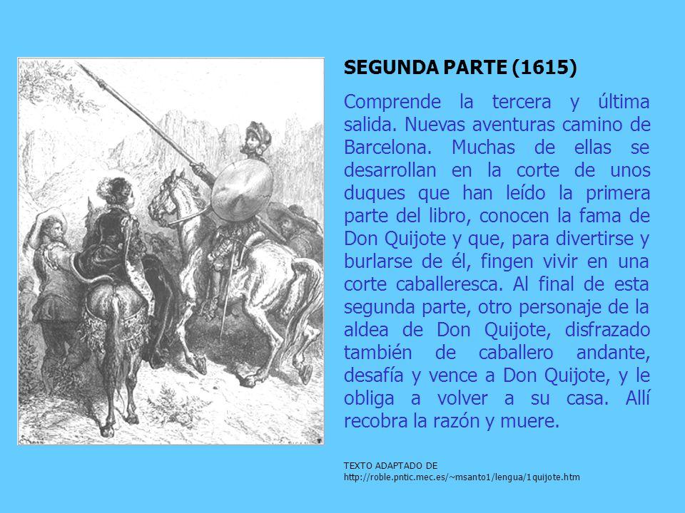 SEGUNDA PARTE (1615) Comprende la tercera y última salida.