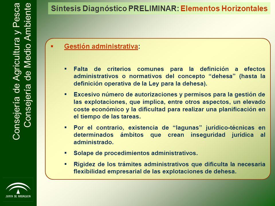 Consejería de Agricultura y Pesca Consejería de Medio Ambiente Gestión administrativa: Falta de criterios comunes para la definición a efectos adminis