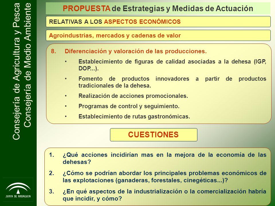 Consejería de Agricultura y Pesca Consejería de Medio Ambiente PROPUESTA de Estrategias y Medidas de Actuación 8.Diferenciación y valoración de las pr